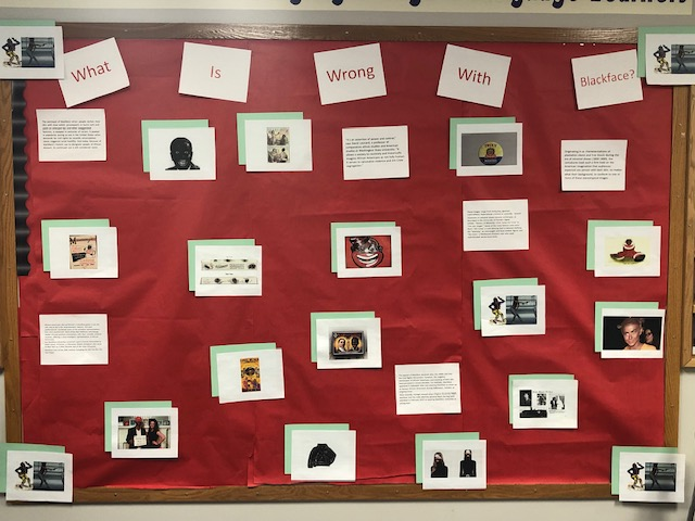"""The Blackface section titles """"What Is Wrong With Blackface?"""" made to educate students on the history of blackface, 2018, created by Rolling Meadows Highschool Students."""